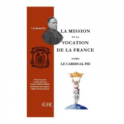 La mission et la vocation de la France - Cardinal Pie