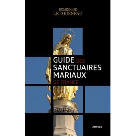 Guide des sanctuaires mariaux de France - Dominique Le Tourneau