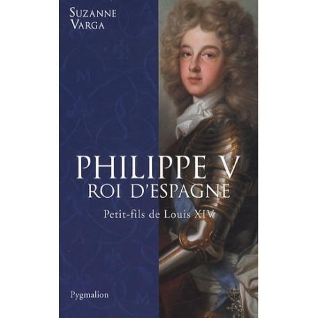 Philippe V roi d'Espagne - Suzanna Varga