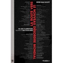 Laroute vers le nouveau désordre mondial - Peter Dale Scott