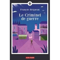 Le criminel de guerre - François Brigneau