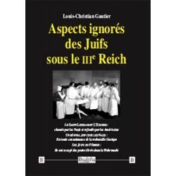 Aspects ignorés des Juifs sous le IIIe Reich - Louis-Christian Gautier