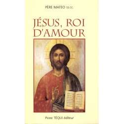 Jésus, roi d'amour - Père Mateo