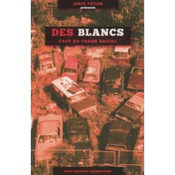 Des blancs face au chaos racial - Jared Taylor