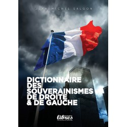 Dictionnaire des souverainismes de droite & de gauche - J.-M. Salgon