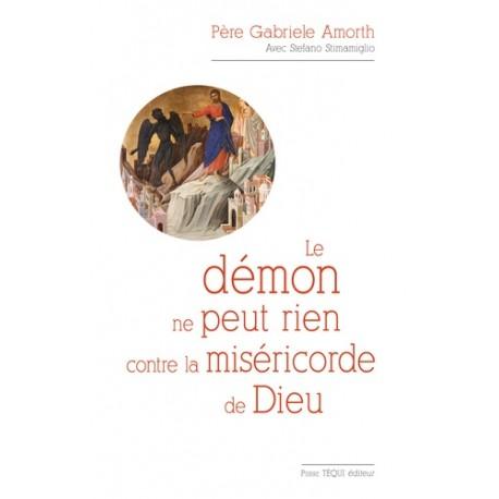 Le démon ne rien contre la miséricorde de Dieu - Père Gabriele Amorth, Stefano Stimamiglio