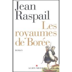 Les royaumes de Borée - Jean Raspail