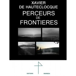 Perceurs de frontières - Xavier de Hauteclocque