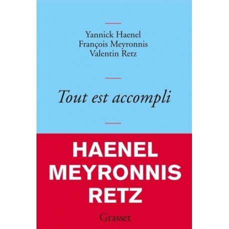 Tout est accompli -  Yannick Haenel, François Meyronnis, Valentin Retz