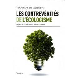 Les contrevérités de l'écologisme - Stanislas de Larminat