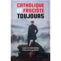 Catholique et fasciste toujours - Louis Le Carpentier
