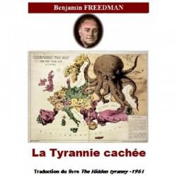 La tyrannie cachée - Benjamin Freedman