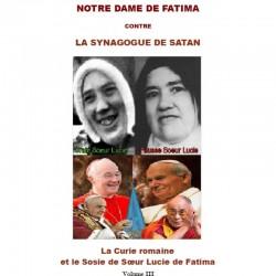 Notre Dame de Fatima contre la Synagogue de Satan  Volume III