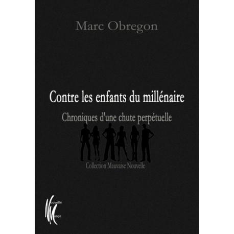 Contre les enfants du millénaire - Marc Obregon