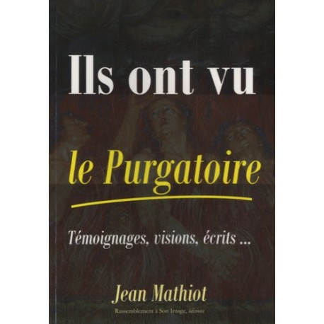 Ils ont vu le Purgatoire - Jean Mathiot