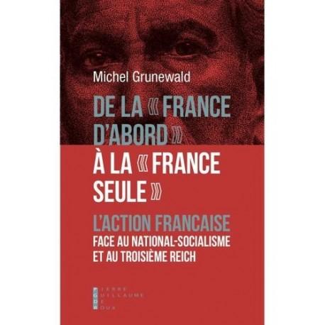 De la « France d'abord » à la « France seule » - Michel Grunewald
