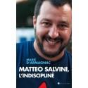 Matteo Salvini, l'indiscipliné - Marie d'Armagnac