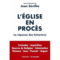L'Eglise en procès - Jean Sévillia (sous la direction de)