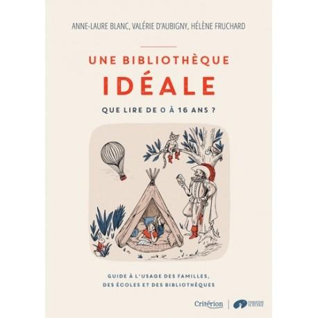 Un bibliothèque idéale - A.L. Blanc, V. d'Aubigny, H. Fruchard