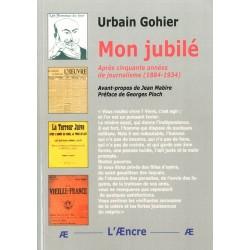 Mon jubilé - Urbain Gohier