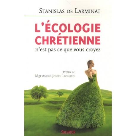 L'écologie chrétienne - Stanislas de Larminat