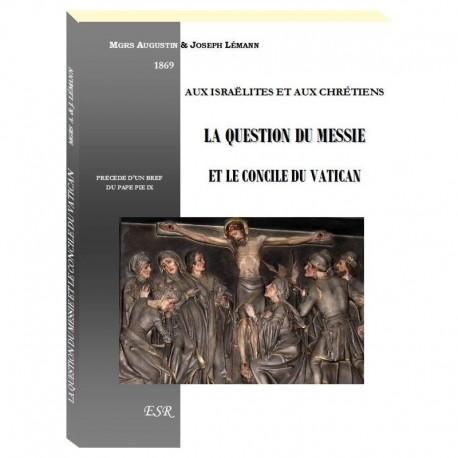 La question du Messie et le concile du Vatican - Mgrs Augustin et Joseph Lémann