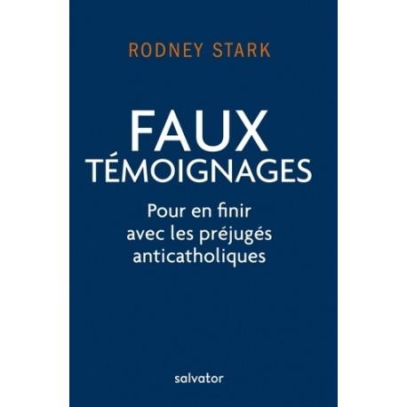 Faux témoignages - Rodney Stark