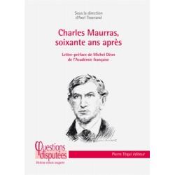 Charles Maurras, soixante ans après - Axel Tisserand (sous la direction de)