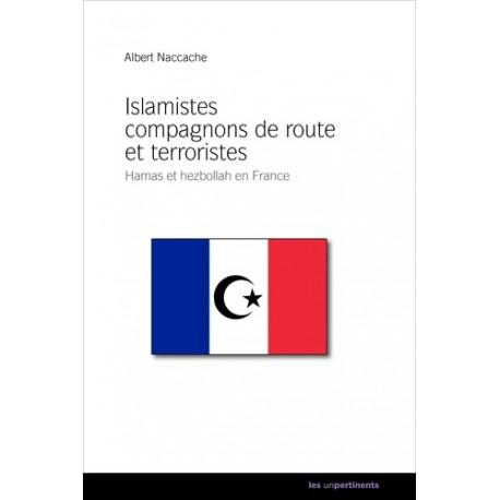 Islamistes compagnons de route et terroristes - Albert Naccache