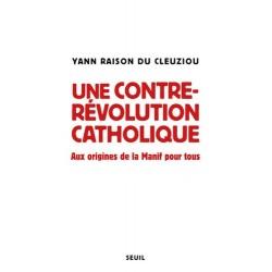 Ue contre-révolution catholique - Yann Raison du Cleuziou