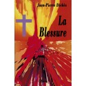 Le Blessure - Jean-Pierre Dickès