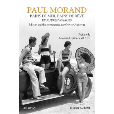 Bains de mer, bains de rêve et autres voyages - Paul Morand