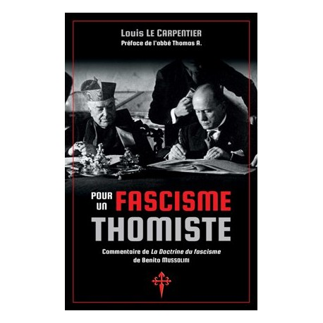 Pour un fascisme thomiste - Louis Le Carpentier