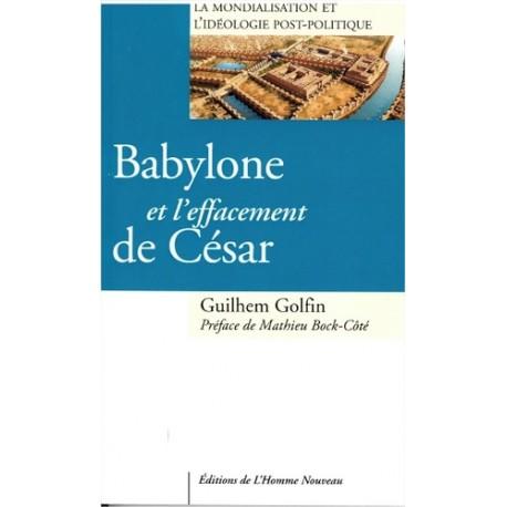 Babylone et l'effacement de César - Guilhem Golfin