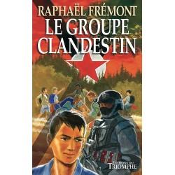 Le Groupe clandestin - Raphaël Frémont