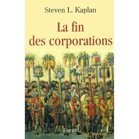 La fin des corporations - Steven L. Kaplan
