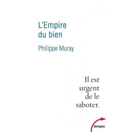 L'Empire du Bien - Philippe Muray (poche)