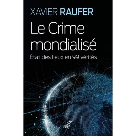 Le crime mondialisé - Xavier Raufer