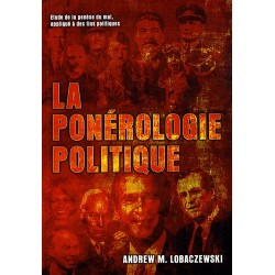La ponérologie politique - Andrew M. Lobaczewski
