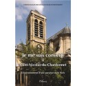 Je me suis converti à Saint-Nicolas du Chardonnet -