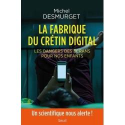 La fabrique du crétin digital - Michel Demurget