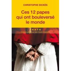 Ces douze papes qui ont bouleversé le monde - Christophe Dickès (poche)