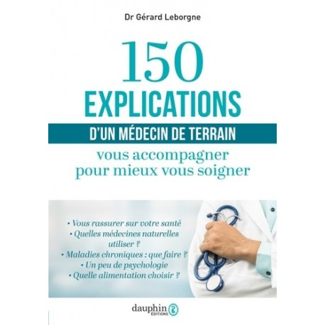 120 réponses d'un médecin de terrain... - Dr Gérard Leborgne