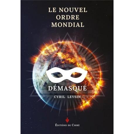 e Nouvel Ordre Mondial démasqué - Cyril Leysin