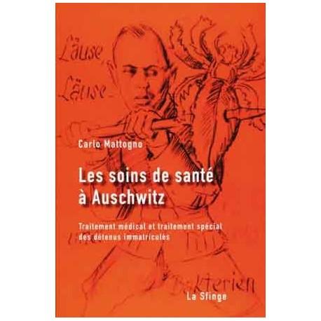 Les soins de santé à Auschwitz - Carlo Monttogno