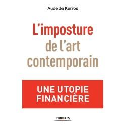 L'imposture de l'art contemporain - Aude de Kerros
