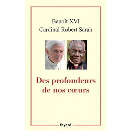 Des profondeurs de nos coeurs - Benoît XVI, Robert Sarah
