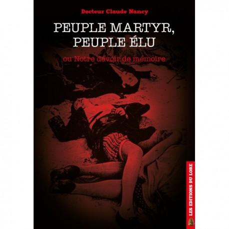 Peuple élu, peuple martyr - Docteur Claude Nancy