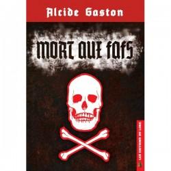 Mort aux Fafs - Alcide Gaston