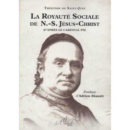 La Royauté Sociale de N.-S. Jésus-Christ - Théotime de Saint-Just